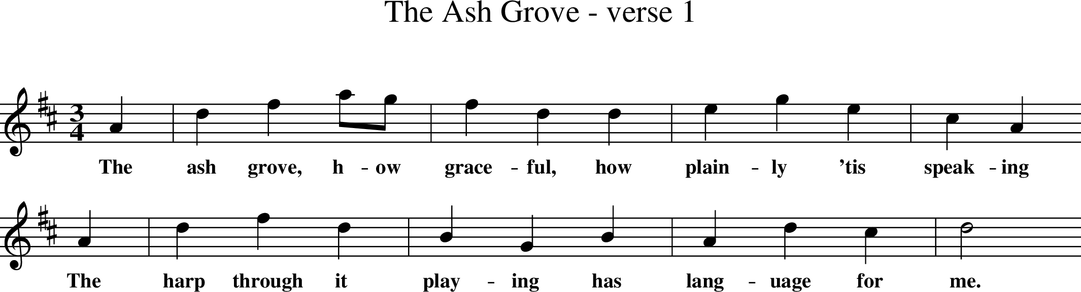 X: 1 T: The Ash Grove - verse 1 R: waltz M: 3/4 L: 1/8 K: Dmaj A2 | d2f2ag | f2d2d2 | e2 g2e2 | c2A2 w: The ash grove, h-ow grace-ful, how plain-ly